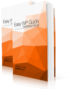 Easy WP Guide 3.1 by Anthony Hortin